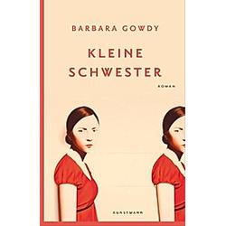 Kleine Schwester. Barbara Gowdy  - Buch
