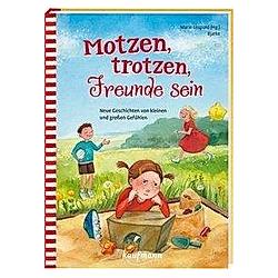 Motzen  trotzen  Freunde sein - Buch