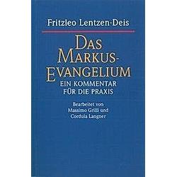 Das Markus-Evangelium. Fritzleo Lentzen-Deis  - Buch