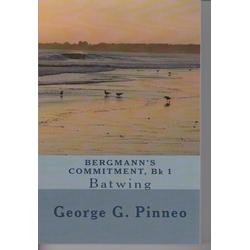 Bergmann's Commitment (The Bergmann Series): eBook von George G. Pinneo