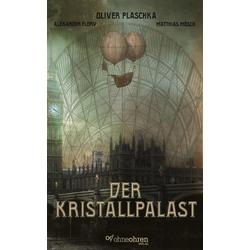 Der Kristallpalast: eBook von Oliver Plaschka