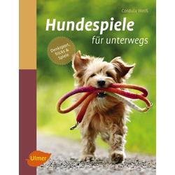 Hundespiele für unterwegs: Buch von Cordula Weiß