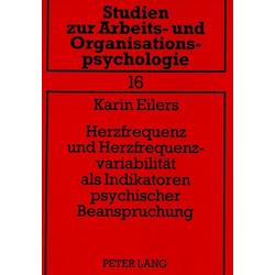 Herzfrequenz und Herzfrequenzvariabilität als Indikatoren psychischer Beanspruchung als Buch von Karin Eilers