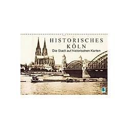 Historisches Köln - Die Stadt auf historischen Karten (Wandkalender 2021 DIN A3 quer)