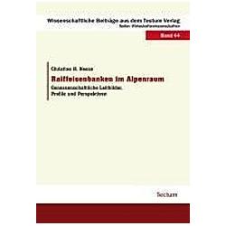 Raiffeisenbanken im Alpenraum. Christine H. Neese  - Buch