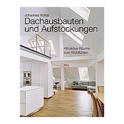 Dachausbauten und Aufstockungen. Johannes Kottjé  - Buch