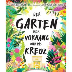 Der Garten der Vorhang und das Kreuz als Buch von Carl Laferton