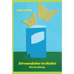 Zitronenfalter im Dixiklo: eBook von Eckard Wille