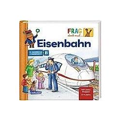 Frag doch mal ... die Maus!: Eisenbahn - Buch