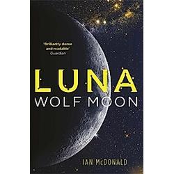Luna 2: Wolf Moon. Ian Mcdonald  - Buch