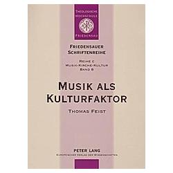 Musik als Kulturfaktor. Thomas Feist  - Buch