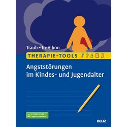 Therapie-Tools Angststörungen im Kindes- und Jugendalter: eBook von Johannes Traub/ Tina In-Albon