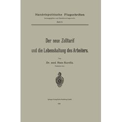 Der neue Zolltarif und die Lebenshaltung des Arbeiters. als Buch von Hans Kurella