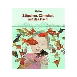 Zähnchen  Zähnchen  auf das Dach!. Liu Xun  - Buch