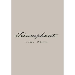 Triumphant als Buch von I. A. Penn