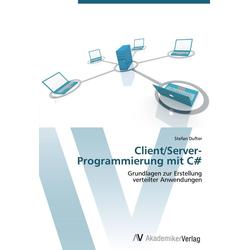 Client/Server-Programmierung mit C# als Buch von Stefan Dufter