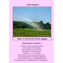 Den Frohsinn hegen als Buch von Brita Wagner