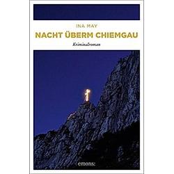 Nacht überm Chiemgau. Ina May  - Buch