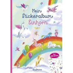 Mein Stickeralbum Einhorn: Buch von Klara Kamlah