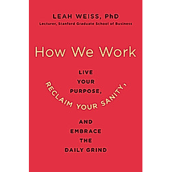 How We Work. Leah Weiss  - Buch