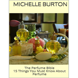 The Perfume Bible: 15 Things You Must Know About Perfume