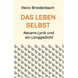 Das Leben selbst als Buch von Heinz Breidenbach