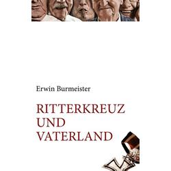 Ritterkreuz und Vaterland als Buch von Erwin Burmeister