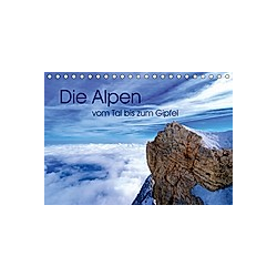 Die Alpen - vom Tal bis zum Gipfel (Tischkalender 2021 DIN A5 quer)