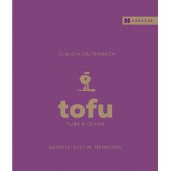 Tofu Yuba & Okara als Buch von Claudia Zaltenbach