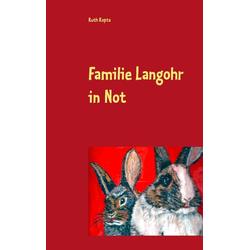 Familie Langohr in Not: Buch von Ruth Kopta