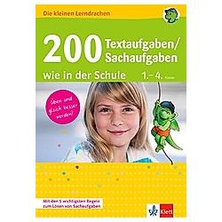 200 Textaufgaben/Sachaufgaben wie in der Schule 1.-4. Klasse - Buch