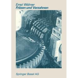 Fräsen und Verzahnen als Buch von E. Widmer