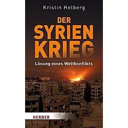 Der Syrien-Krieg. Kristin Helberg  - Buch