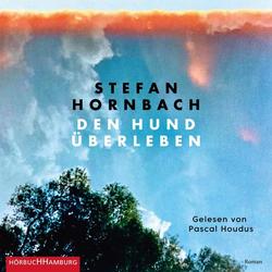 Den Hund überleben als Hörbuch CD von Stefan Hornbach