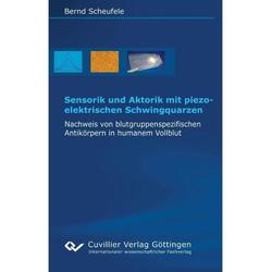 Sensorik und Aktorik mit piezoelektrischen Schwingquarzen als Buch von Bernd Scheufele