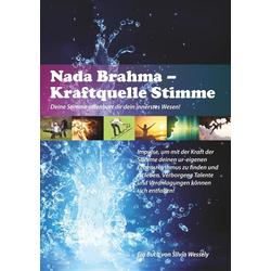 Nada Brahma - Kraftquelle Stimme: eBook von Silvia Wessely