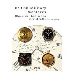 British Military Timepieces. Konrad Knirim  - Buch