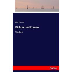 Dichter und Frauen als Buch von Karl Frenzel