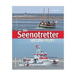 Die Seenotretter. Ulf Kaack  Sven Claußen  - Buch