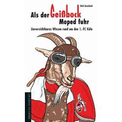 Als der Geißbock Moped fuhr als Buch von Dirk Unschuld