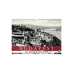 Budapest: in alten Zeiten (Wandkalender 2021 DIN A4 quer)