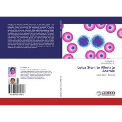 Lotus Stem to Alleviate Anemia als Buch von Sr. Mary P. A./ Ramya Siva Selvi. M/ Mary P. A./ Ramya S. M. Selvi