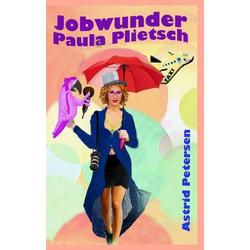 Jobwunder Paula Plietsch als Buch von Astrid Petersen