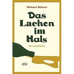 Das Lachen im Hals. Michael Bittner  - Buch