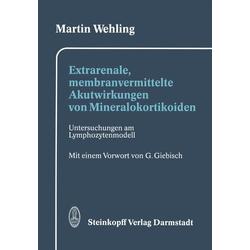 Extrarenale membranvermittelte Akutwirkungen von Mineralokortikoiden als Buch von Martin Wehling