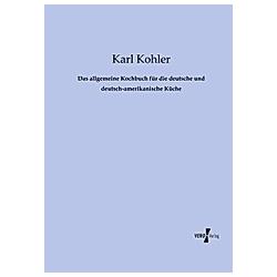 Das allgemeine Kochbuch für die deutsche und deutsch-amerikanische Küche