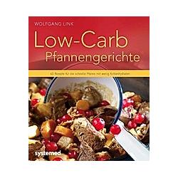 Low-Carb-Pfannengerichte. Wolfgang Link  - Buch