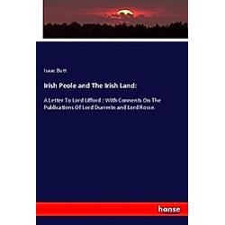Irish Peole and The Irish Land:. Isaac Butt  - Buch