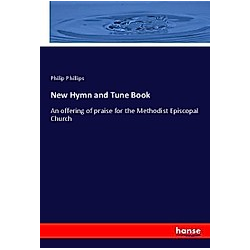 New Hymn and Tune Book. Philip Phillips  - Buch
