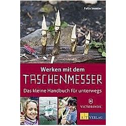 Werken mit dem Taschenmesser. Felix Immler  - Buch